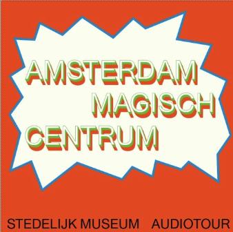 Audiotour Amsterdam Magisch Centrum voor Stedelijk Museum Amsterdam