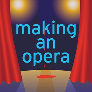 Making an Opera